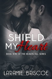 Shield My Heart ebook by Laramie Briscoe