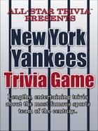 All-Star Trivia's New York Yankees Trivia Game ebook by Jimmy DelToro