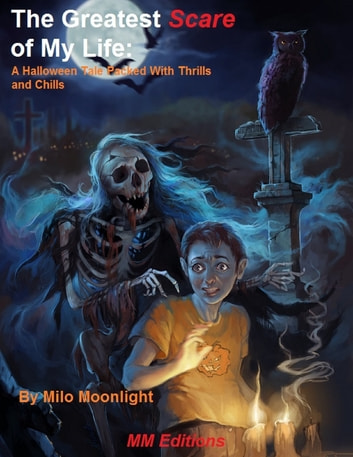 the greatest scare of my life a halloween tale packed with thrills and chills ebook