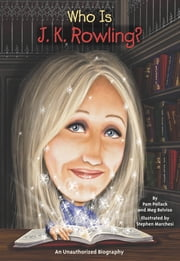 Who Is J.K. Rowling? ebook by Meg Belviso,Stephen Marchesi,Nancy Harrison,Pam Pollack