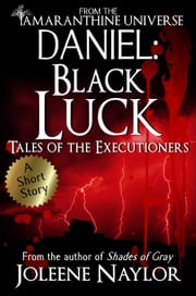 Daniel: Black Luck (Tales of the Executioners) ebook by Joleene Naylor