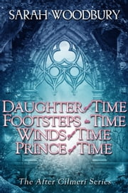 After Cilmeri Boxed Set: Daughter of Time/Footsteps in Time/Winds of Time/Prince of Time ebook by Sarah Woodbury