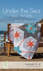 Under the Sea Quilt Pattern ebook by Barbara H. Cline