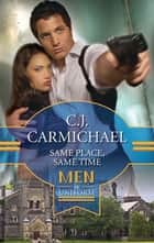Same Place, Same Time (Mills & Boon M&B) ebook by C.J. Carmichael