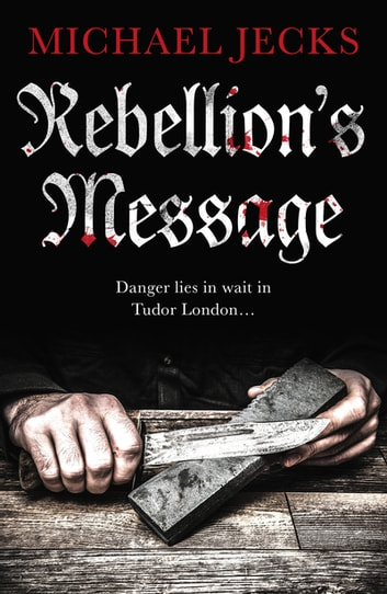 Rebellion's Message ebook by Michael Jecks