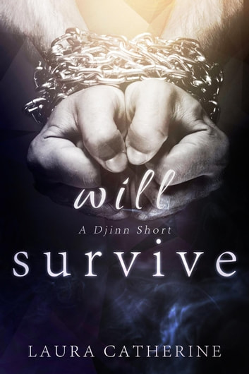 Will Survive - Djinn, #2.5 ebook by Laura Catherine