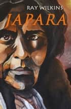 Japara ebook by Ray Wilkins