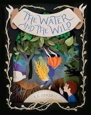 The Water and the Wild ebook by Katie Elise Ormsbee,Elsa Mora