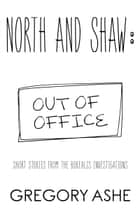 North and Shaw: Out of Office ebook by