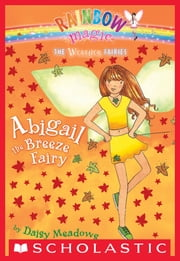 Weather Fairies #2: Abigail the Breeze Fairy - A Rainbow Magic Book ebook by Daisy Meadows,Georgie Ripper
