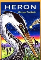 Heron ebook by Michael Trelissic