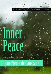 Inner Peace ebook by Jean Pierre de Caussade,Kathryn  J. Hermes FSP