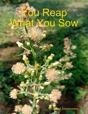 You Reap What You Sow ebook by Daniel Zimmermann