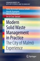 Modern Solid Waste Management in Practice - The City of Malmö Experience ebook by Anna Bernstad Saraiva Schott, Henrik Aspegren, Mimmi Bissmont,...