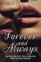 Forever and Always ebook by E. L. Todd
