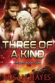 Three of a Kind - The Drift, #4 ebook by Susan Hayes