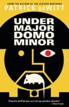 Undermajordomo Minor 電子書 by Patrick deWitt
