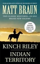 Kinch Riley / Indian Territory ebook by Matt Braun