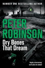 Dry Bones That Dream ebook by Peter Robinson