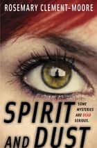 Spirit and Dust ebook by Rosemary Clement-Moore