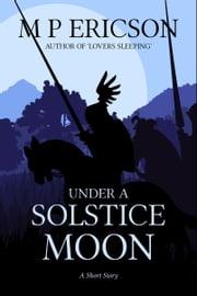 Under a Solstice Moon ebook by M P Ericson