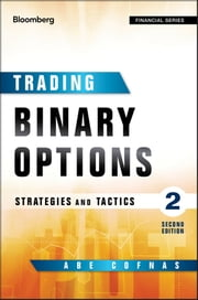 Trading Binary Options - Strategies and Tactics ebook by Abe Cofnas
