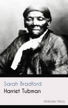 Harriet Tubman ebook by Sarah Bradford