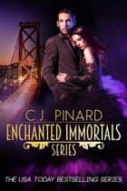 Enchanted Immortals Series: Box Set, Books 1-4 plus Novella ebook by C.J. Pinard