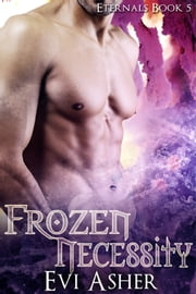 Frozen Necessity - Book 5 ebook by Evi Asher