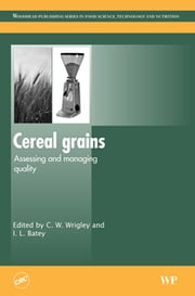 Cereal Grains - Assessing and Managing Quality ebook by C Wrigley