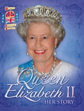 Queen Elizabeth II: Her Story Diamond Jubilee ebook by John Malam