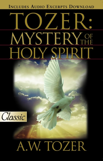 Tozer:Mystery of the Holy Spirit ebook by Tozer, A. W.