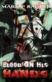 Blood on his Hands ebook by Mark Sadler