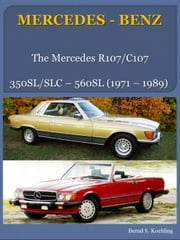 MERCEDES-BENZ, SL R107 - from the 280SL to the 560SL ebook by Bernd S. Koehling
