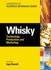 Whisky: Technology, Production and Marketing ebook by Russell, Inge