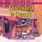Kneaded to Death audiobook by Winnie Archer