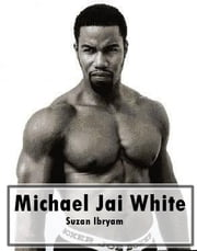 Michael Jai White ebook by Suzan Ibryam