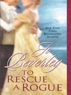 To Rescue A Rogue ebook by Jo Beverley