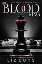 The Blood King - The Brighton Duology ebook by Liz Long