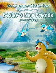 Bosley's New Friends ebook by Tim Johnson
