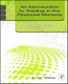 An Introduction to Trading in the Financial Markets: Market Basics ebook by R. Tee Williams