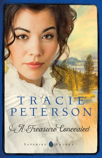 A Treasure Concealed (Sapphire Brides Book #1) ebook by Tracie Peterson