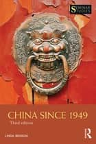 China Since 1949 ebook by Linda Benson