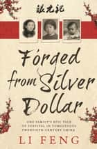 Forged From Silver Dollar ebook by Li Feng