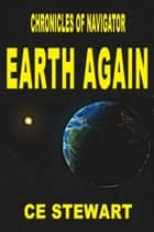 Chronicle of Navigator: Earth Again ebook by CE Stewart