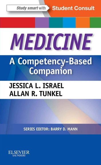 Medicine: A Competency-Based Companion E-Book - With STUDENT CONSULT Online Access ebook by Allan R. Tunkel,Jessica Israel, MD