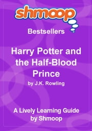 Shmoop Bestsellers Guide: Harry Potter and the Half-Blood Prince ebook by Shmoop