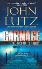 Carnage eBook by John Lutz