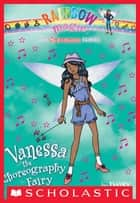 Superstar Fairies #3: Vanessa the Choreography Fairy - A Rainbow Magic Book ebook by Daisy Meadows