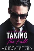 Taking the Fall The Complete Series ebook by Alexa Riley